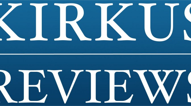 "Kirkus Risuko Review: ""A tight, exciting, and thoughtful first volume"""